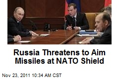 Russia Threatens to Aim Missiles at NATO Shield
