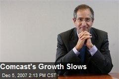 Comcast's Growth Slows