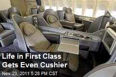 Life in First Class Gets Even Cushier