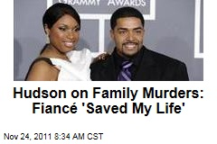 Jennifer Hudson on Family Murders: Fiancé David Otunga 'Saved My Life'