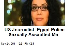 Egyptian-American Journalist Mona Eltahawy: Egypt Police Sexually Assaulted Me