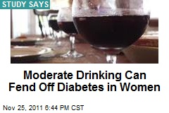Moderate Drinking Can Fend Off Diabetes in Women
