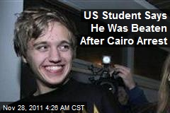 US Student Says He Was Beaten After Cairo Arrest