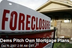 Dems Pitch Own Mortgage Plans