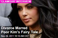 Kim Kardashian 'Glamour' Interview: Kris Humphries Divorce Marred her 'Fairy Tale' Ideas About Marriage