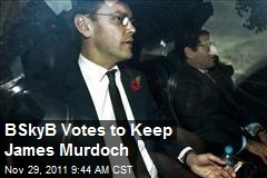 BSkyB Votes to Keep James Murdoch