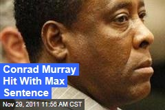 Conrad Murray Sentenced to 4 Years: Michael Jackson's Doctor Gets Maximum Sentence