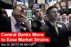 Central Banks Move to Ease Market Strains