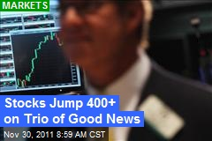 Stocks Jump 400+ on Trio of Good News