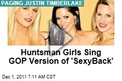 Jon Huntsman's Daughters Sing GOP Version of Justin Timberlake's 'SexyBack'