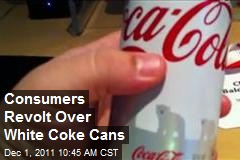 Consumers Revolt Over White Coke Cans