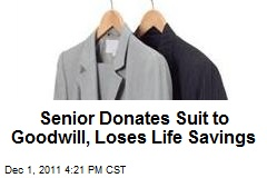 Senior Donates Suit to Goodwill, Loses Life Savings