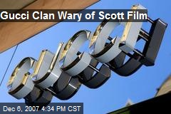 Gucci Clan Wary of Scott Film