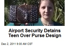 Airport Security Detains Teen Over Purse Design