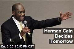 Herman Cain to Make Announcement on Candidacy Tomorrow