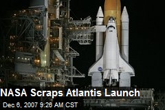 NASA Scraps Atlantis Launch