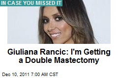 Giuliana Rancic: I'm Getting a Double Mastectomy
