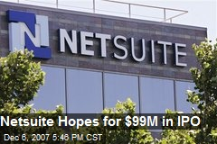 Netsuite Hopes for $99M in IPO