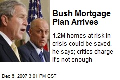 Bush Mortgage Plan Arrives