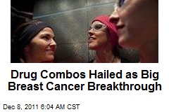Drug Combos Hailed as Vast Breast Cancer Breakthrough