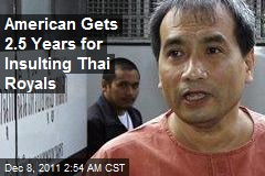 American Gets 2.5 Years for Insulting Thai Royals