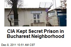 CIA Kept Secret Prison in Bucharest Neighborhood
