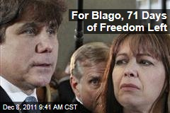 Rod Blagojevich Has Just 71 Days of Freedom Left