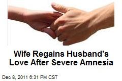 Wife Regains Husband's Love After Severe Amnesia