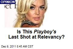 Is Lindsey Lohan Cover Playboy's Last Shot at Relevancy?