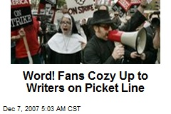 Word! Fans Cozy Up to Writers on Picket Line
