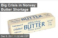 Big Crisis in Norway: Butter Shortage