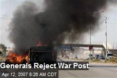 Generals Reject War Post