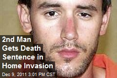 2nd Man Gets Death Sentence in Home Invasion