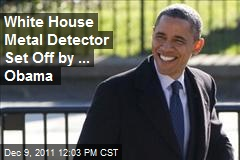 White House Metal Detector Set Off by ... Obama