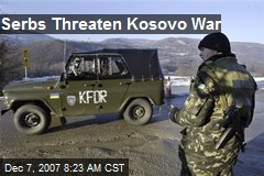 Serbs Threaten Kosovo War