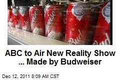 ABC Gets New Reality Show ... Made by Budweiser