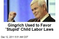Newt Gingrich Used to Favor 'Stupid' Child Labor Laws