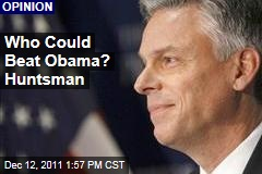 GOP, Please Reconsider Jon Huntsman
