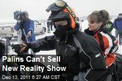 Palins Can't Sell New Reality Show