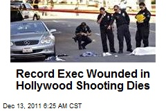 Record Exec Wounded in Hollywood Shooting Dies