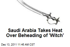 Amnesty International Condemns Beheading of Woman in Saudi Arabia Accused of Being a Witch