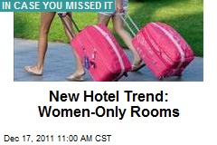 New Hotel Trend: Women-Only Rooms