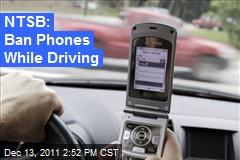 NTSB: Ban Phones While Driving