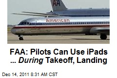 FAA: Pilots Can Use iPads ... During Takeoff, Landing
