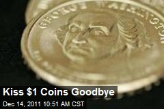 Kiss $1 Coins Goodbye