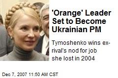 'Orange' Leader Set to Become Ukrainian PM