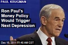 Paul Krugman: Ron Paul and GOP's Money Policy Could Cause Next Depression