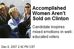 Accomplished Women Aren't Sold on Clinton