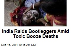 India Raids Bootleggers Amid Toxic Booze Deaths