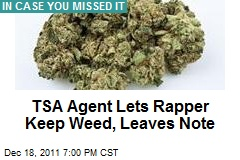 TSA Agent Lets Rapper Keep Weed, Leaves Note